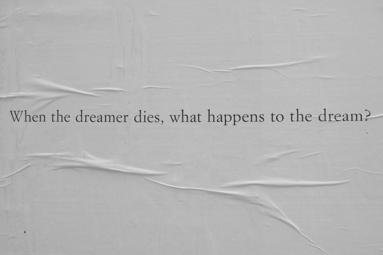 terrysdiary:  When the dreamer dies, what happens to the dream?