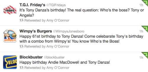 Dear Tony Danza, Happy birthday! Love, Your friends at Blockbuster, T.G.I. Friday's & Wimpy's Burgers
