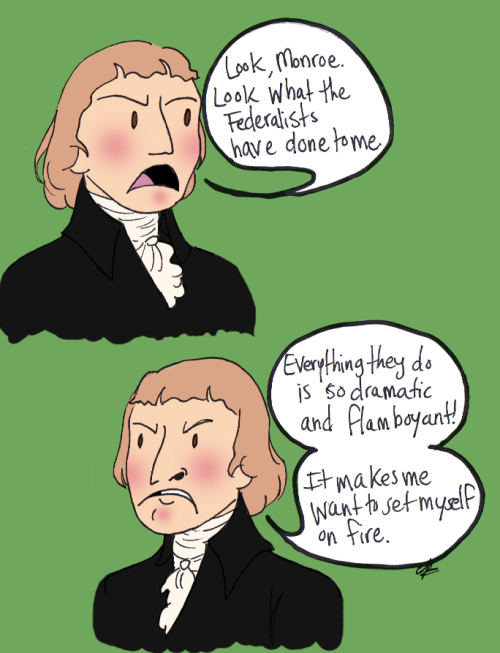 Why not pair a Arrested Development Quote with Thomas Jeffersons feelings about the Federalists?