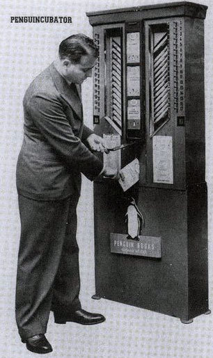 duttonbooks:vintagemarlene:   penguincubator vending machine, 1920s  !!!!!!!  I can't even. Hey History Channel—can you send out your finest scavengers to track down one of these for us? American Pickers, Pawn Stars, any of those guys will do.