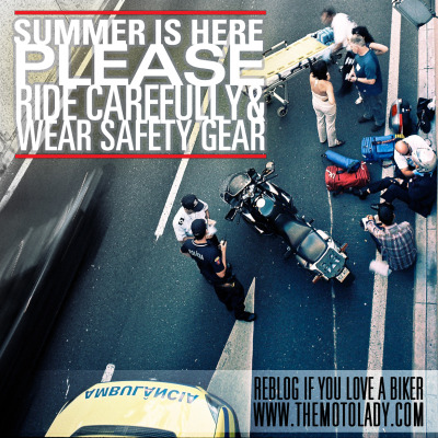 Summer is here. PLEASE… ride carefully and wear proper safety gear. Reblog if you love a biker (or your motorcycle).  What prompted me to make this? Well, for one… the version I've seen floating around the internet has a typo and it bugs me. But more importantly: THIS IS THE MOST DANGEROUS TIME OF YEAR. I know weather is different around the globe but in the past 2 weeks I've had multiple friends get hit by cars.  Heath Knapp (welder/hooligan), a good friend and one of the most integral parts of the Monster Project, was victim of a hit and run in SE Portland recently. The cager left him for dead in the middle of the street, luckily witnesses and caring humans were nearby. He is busted and bruised, but alive and lived to tell the story. Here's Heath and I dorking out before a ride… I was on his 600RR.  Get well soon Heath, and friends… please ride safe.