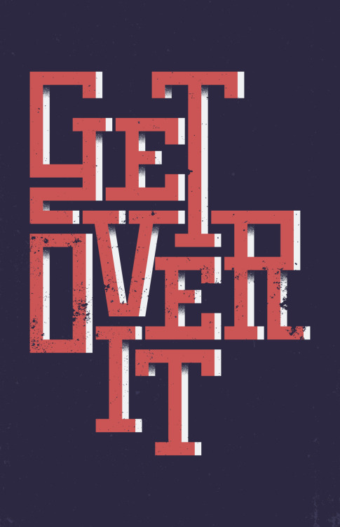 "Wk. 08Idiom: ""Get Over It"" Buy it @ Society6"