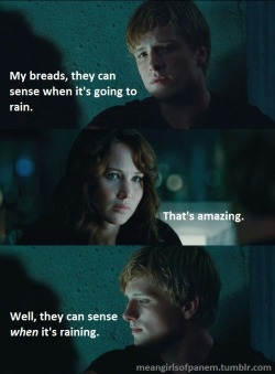 meangirlsofpanem:  It's like Peeta has ESPN or something.