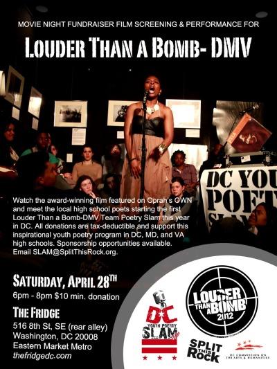 Join us Saturday, April 28th! http://www.facebook.com/events/368912933160082/ The DC Youth Slam Team will hold a film screening of Louder Than a Bomb, a documentary about Chicago's city-wide youth slam, on Saturday, April 28th, from 6:00 to 9:00 pm.  Hosted by the Fridge, this fundraiser for the first ever DMV Louder Than a Bomb poetry slam will feature high school students from the DC area who will compete in the slam this June.  All donations are tax-deductible and support this wonderful program that brings spoken word poets from DC, Maryland, and Virginia high schools together to share their stories.   Minimum donation is $10 for admission.   The Fridge   Rear Alley   516 1/2 8th St SE   Eastern Market Metro