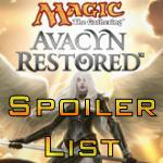 Avacyn Restored Spoiler  203 / 244 Last Update : 4/22/2012 Text list with images for most Mythic Rare & Rare cards.