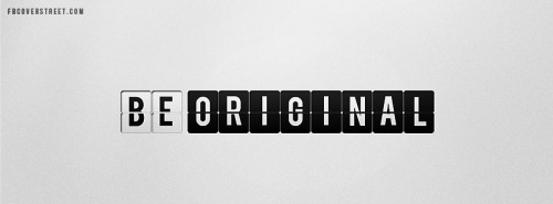 Be Original Facebook Cover