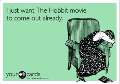 One does not simply despair that The Hobbit has not been released yet. Patience! It is folly.