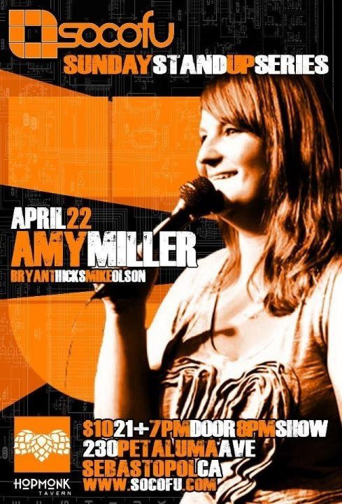 4/22. Amy Miller @ Hopmonk Tavern. 230 Petaluma Ave. Sebastopol, CA. $10/8PM. Featuring Bryant Hicks and Matt Olson. Hosted by William Head.
