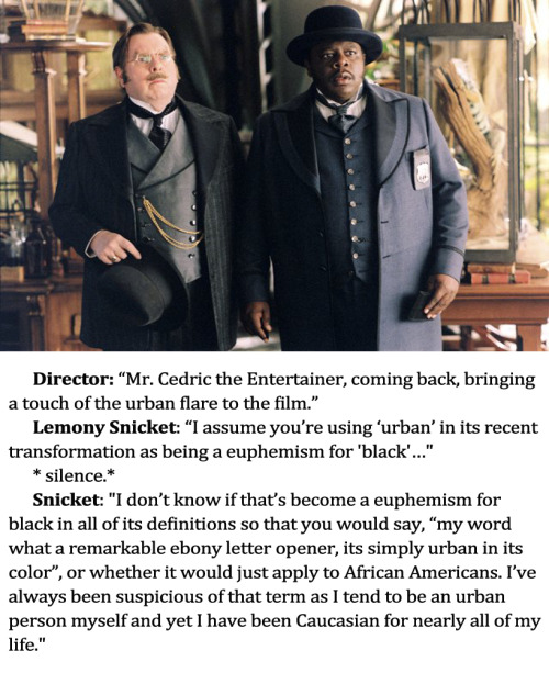 "oscarstardis:  stillmonkeys:  From A Series of Unfortunate Events DVD commentary track.  if you haven't watched this film with the commentary then you are missing out, it's hilarious. ""Lemony Snicket"" was completely unhappy with the film and wanted no real part of it and so in the commentary he just fucks about. Seriously, at one point he gets out an accordion and drowns out the director with his playing"