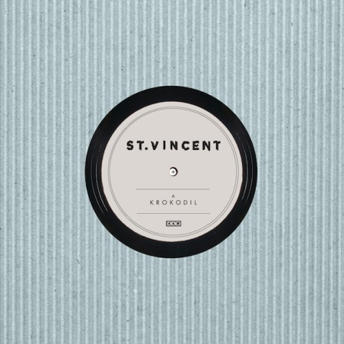 "St. Vincent- Krokodile 7"" [2012] In which Annie Clark no longer gives a fuck. b/w ""Grot"""