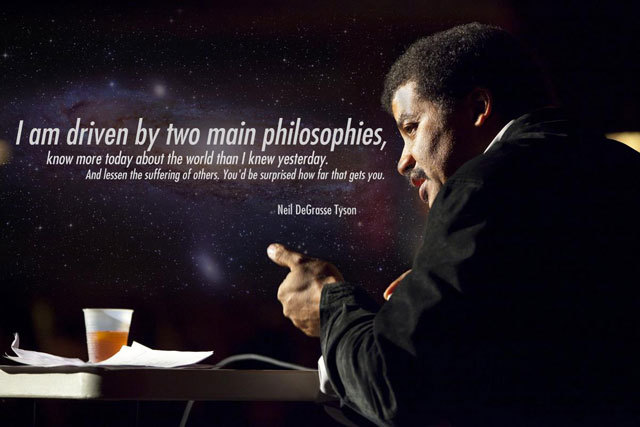 quantumaniac:  Neil deGrasse Tyson Quote  These two philosophies drive a lot of us; to better our lives and to better the lives of others…