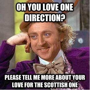 when girls call him the Scottish one… >:l