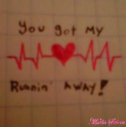 She got my heartbeat runnin' away… K♥