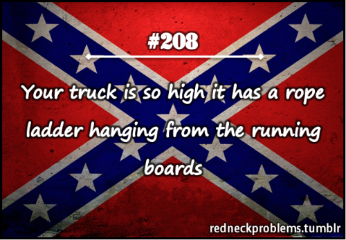 redneckproblems:  (submitted by sweetsoutherngirlpride)