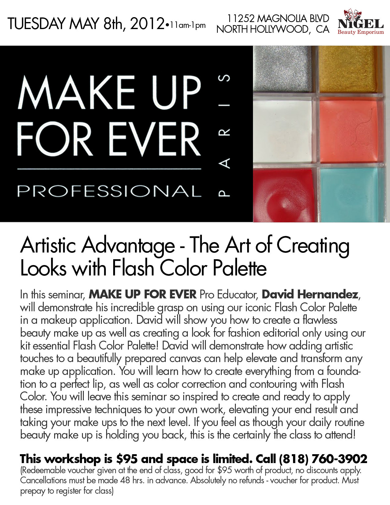 In this seminar, MAKE UP FOR EVER Pro Educator, David Hernandez, will demonstrate his incredible grasp on using our iconic Flash Color Palette in a makeup application. David will show you how to create a flawless beauty make up as well as creating a look for fashion editorial only using our kit essential Flash Color Palette! David will demonstrate how adding artistic touches to a beautifully prepared canvas can help elevate and transform any make up application. You will learn how to create everything from a foundation to a perfect lip, as well as color correction and contouring with Flash Color. You will leave this seminar so inspired to create and ready to apply these impressive techniques to your own work, elevating your end result and taking your make ups to the next level. If you feel as though your daily routine beauty make up is holding you back, this is the certainly the class to attend!www.nigelbeauty.comwww.makeupforeverusa.com