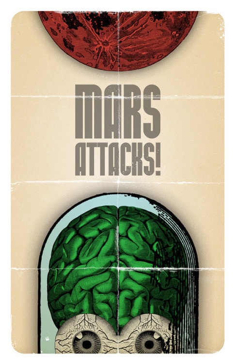 fuckyeahmovieposters:  Mars Attacks! by Jason Kauzlarich