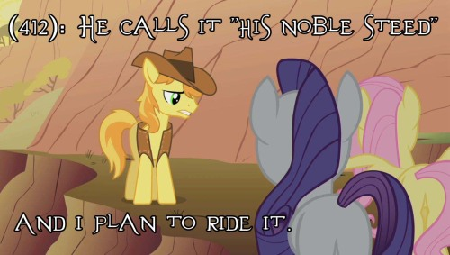 "texts-from-ponyville:  (412): He calls it ""his noble steed"" and i plan to ride it."
