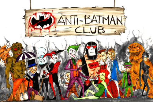 bruceswayne:  Anti Batman Club by *wheels9696