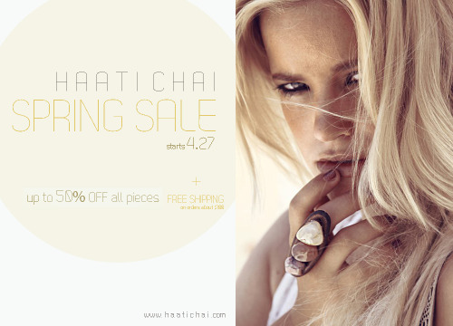 Great unique pieces ladies + gents!! Don't miss their sale! haatichai:  Summer is on the way and Spring is still in session!! But have you been fashionably prepared?!Our SPRING SALE starts this Friday the 27th!!! The entire store will be up to 50% OFF . GET READY!www.HaatiChai.com
