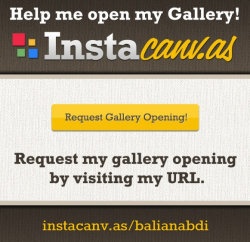Help me open my gallery. Visit my URL http://instacanv.as/balianabdi  Thanks