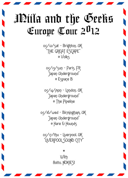 miilaandthegeeks:  Europe Tour 2012 with 8otto, NOKIES! ▶100% Genki : New music from Japan -May 2012 tour-  Don't miss out on Miila and the Geeks London and Birmingham shows! Click here for all the information.