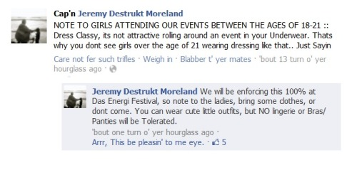 Jeremy Moreland, a co-owner of V2 Events, stating his opinion on the way females that attend his shows are dressing.I'm quite interested to see how this will be enforced at Das Energi Festival, especially since the event is at the end of May and starts early in the day so it will be hot.