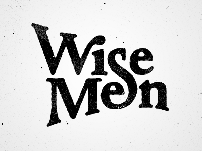 typeverything:  Typeverything.com - Wise Men by Dan Cassaro aka @YoungJerks.