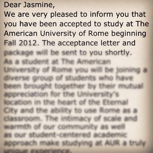Got accepted into the American University of Rome!! #lookslikeimgoinginternational (Taken with instagram)