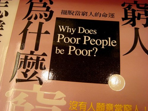 "Book Titled ""Why Does Poor People Be Poor""   Asking the hard questions."