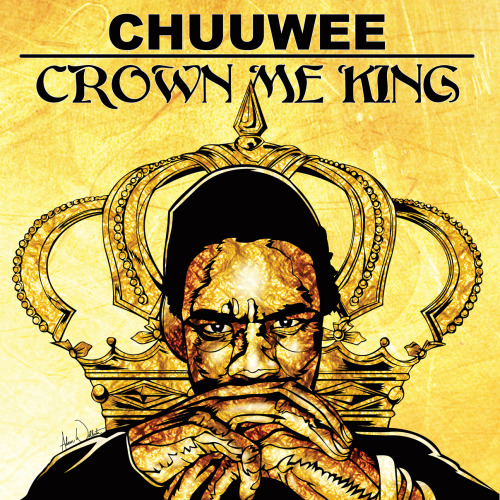 thechuuweechannel:  #CrownMeKing  Livemixtapes.com x Amalgam Digital  http://indy.livemixtapes.com/mixtapes/16903/chuuwee_crown_me_king.html