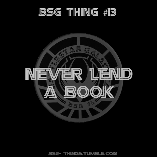 BSG Thing #13 - Never lend a book.
