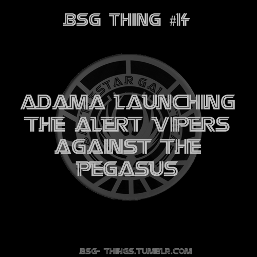 BSG Thing #14 - Adama launching the alert Vipers against the Pegasus