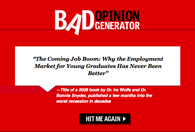 Today's bad opinion, brought to you by the Bad Opinion Generator.