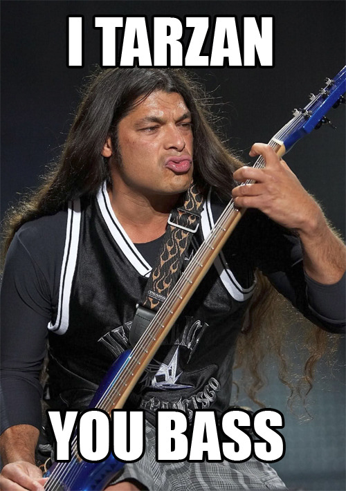 deadlockr:  Robert Trujillo of Metallica. The king of derp.