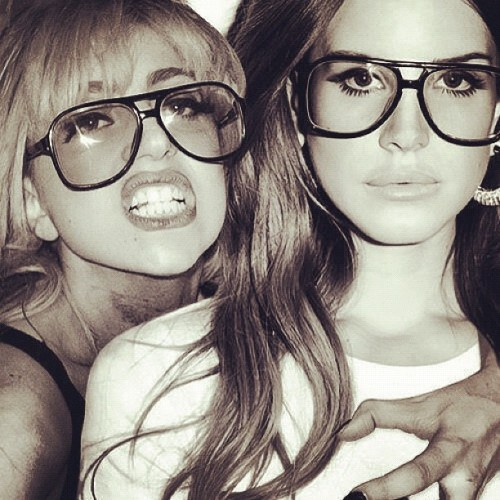 Lady Gaga and Lana Del Rey. so swagg