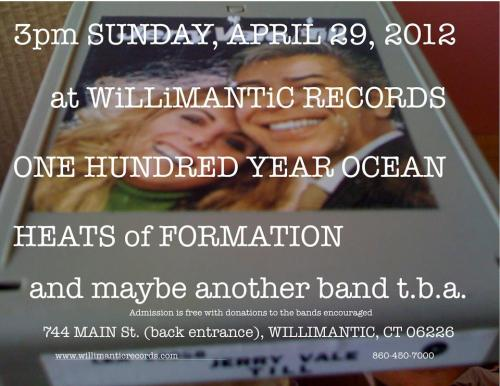 A nice matinee gig this Sunday with Willimantic's finest - treemo pop outfit One Hundred Year Ocean (members of The World Is..) and dissonant punk duo Heats of Formation (members of Osier Bed) play at Willimantic Records starting at 3 PM. Click through for Facebook event.