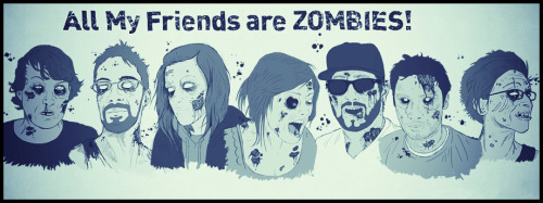 "New Facebook Cover Photo for All My Friends are Zombies!  Only the best new illustrated book about zombies and who they are/were. Take a look at the Facebook page! Once we hit 200 ""likes"" we're going to be sending out free Zombie T-Shirts! Tell your friends! I want to send you free stuff!!! www.facebook.com/allmyfriendsarezombies"