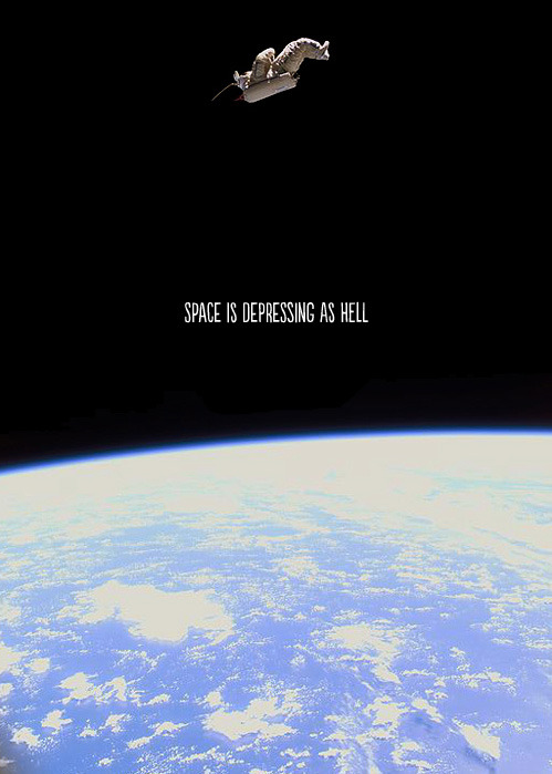 nevver:  Space is depressing as Hell