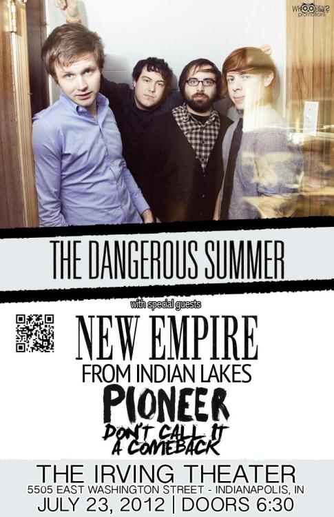 The Dangerous Summer is coming to Indy with New Empire on July 23rd with local openers Pioneer and Don't Call it a Comeback. Please Reblog!
