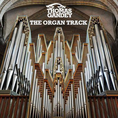 Thomas Gandey - The Organ Track