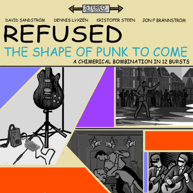 The Shape of Punk to Come: A Chimerical Bombination in 12 Bursts by Refused. Original. Submitted by geransperminute.