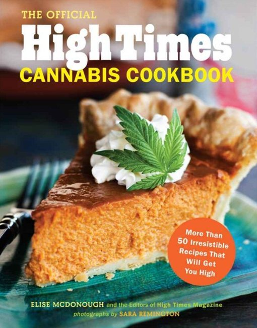 High Times Cookbook - Don't forget to get it here.