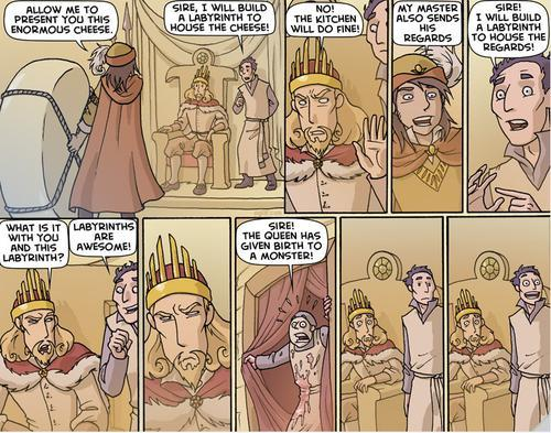 geekmuffins:  joyouslyprofane:  princeofprocrastination:  Greek history jokes? Minotaur jokes? Anyone?   I WILL BUILD A LABYRINTH TO HOUSE THE REGARDS  This comic is beautiful.