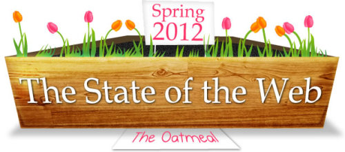 This is the web right now - Spring 2012 - The Oatmeal