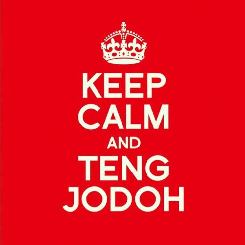 "chelio:  ""Keep calm and teng jodoh"" - Marchella FP"