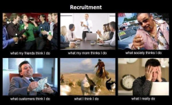 So my day job is Recruiting. This is so true