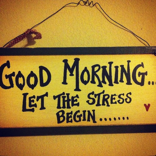 GOOD MORNING ig☀ #stressed #photo #sign #office #good #morning  (Taken with instagram)
