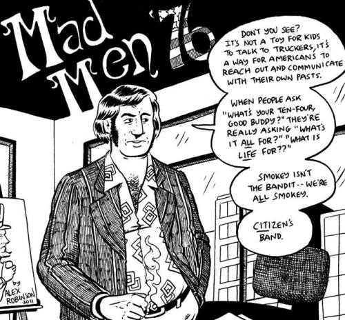 I contributed a four page MadMen pastiche to Pat Lewis's anthology Our Broadcast Day: Comics About Television Shows. It debuts this weekend at the big MoCCA Art Festival. More info: http://patnlewis.blogspot.com/2012/04/mocca-bound.html