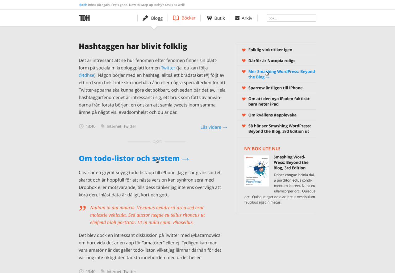 Design for author and web developer Thord Daniel Hedengren. A simple, clean and responsive layout that's easy to read and is stripped from unnecessary details. Visit the site here →