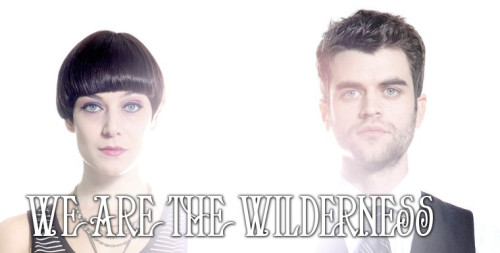 BROOKLYN SHOW: We Are the Wilderness at Pine Box Rock Shop  9 PM, Saturday Preview their music here!